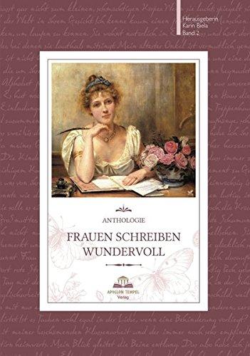 Frauen schreiben wundervoll. Anthologie. Apollon Tempel Verlag